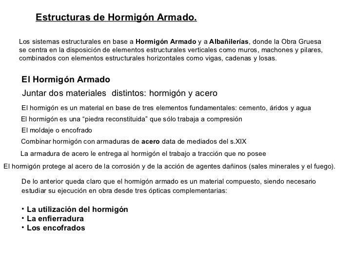 Estructuras de Hormigón Armado. Los sistemas estructurales en base a  Hormigón Armado  y a  Albañilerías , donde la Obra G...