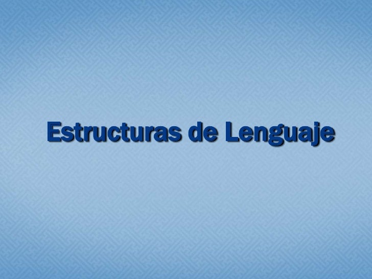Estructuras de Lenguaje<br />