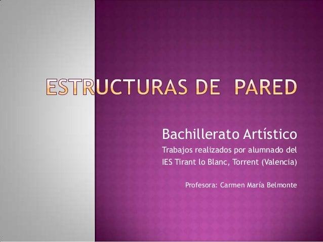 Bachillerato ArtísticoTrabajos realizados por alumnado delIES Tirant lo Blanc, Torrent (Valencia)      Profesora: Carmen M...