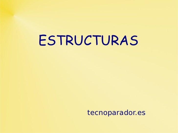 ESTRUCTURAS tecnoparador.es