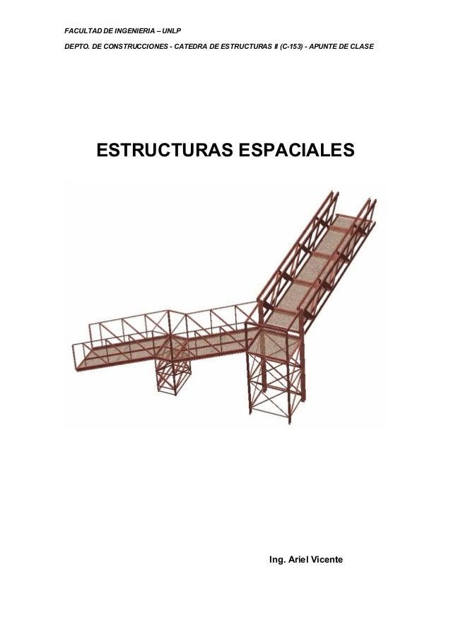 FACULTAD DE INGENIERIA – UNLP DEPTO. DE CONSTRUCCIONES - CATEDRA DE ESTRUCTURAS II (C-153) - APUNTE DE CLASE ESTRUCTURAS E...