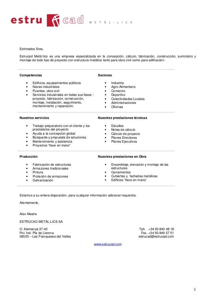 Estimados Sres,Estrucad Metàl.lics es una empresa especializada en la concepción, cálculo, fabricación, construcción, sumi...