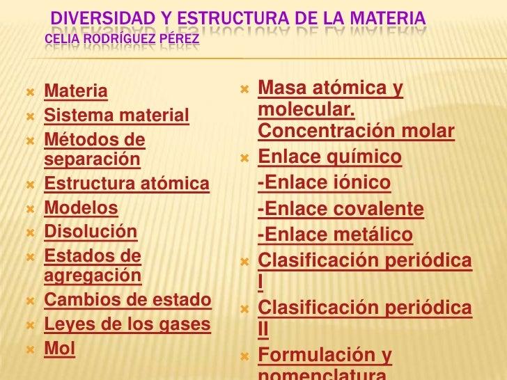 DIVERSIDAD Y ESTRUCTURA DE LA MATERIA     CELIA RODRÍGUEZ PÉREZ      Materia                    Masa atómica y    Siste...