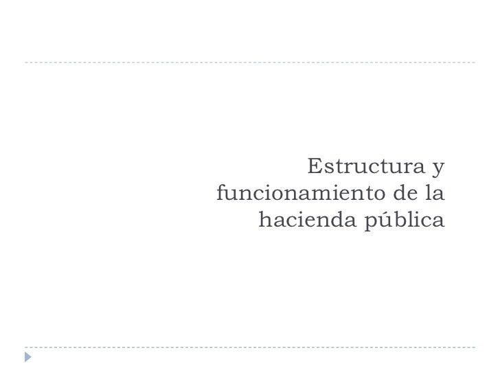 Estructura y funcionamiento de la hacienda pública<br />