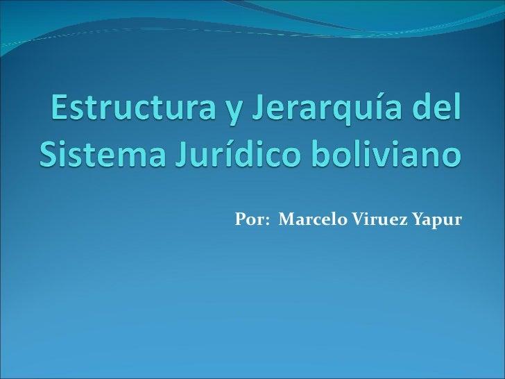 Por:  Marcelo Viruez Yapur