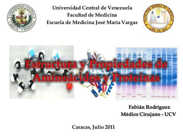Universidad Central de Venezuela Facultad de Medicina Escuela de Medicina José María Vargas  Estructura y Propiedades de A...