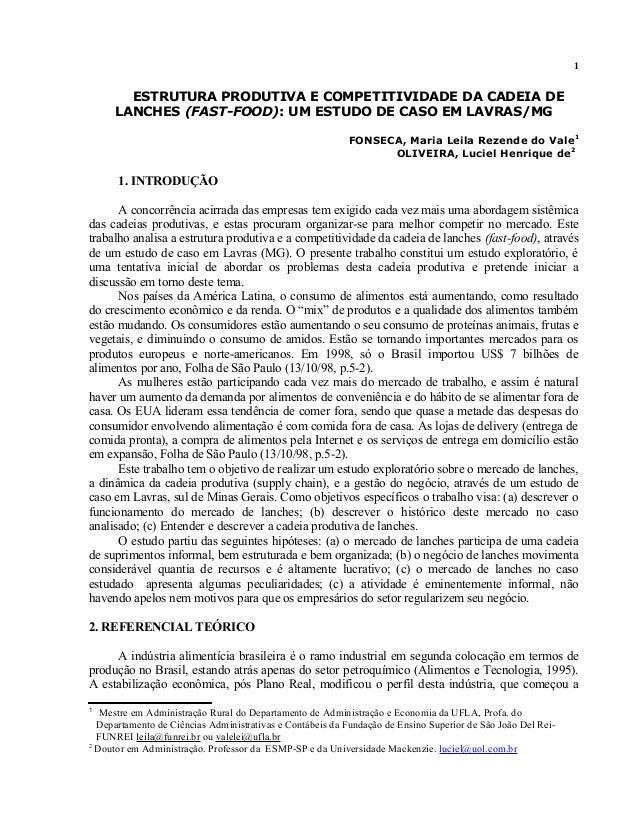 1  ESTRUTURA PRODUTIVA E COMPETITIVIDADE DA CADEIA DE LANCHES (FAST-FOOD): UM ESTUDO DE CASO EM LAVRAS/MG FONSECA, Maria L...