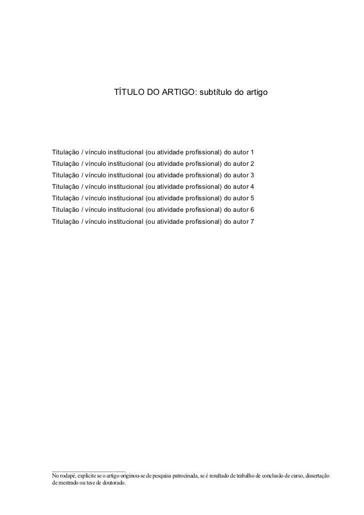TÍTULO DO ARTIGO: subtítulo do artigoTitulação / vínculo institucional (ou atividade profissional) do autor 1Titulação / v...
