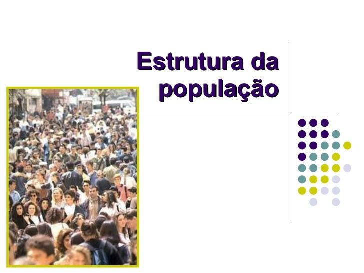 Estrutura da população