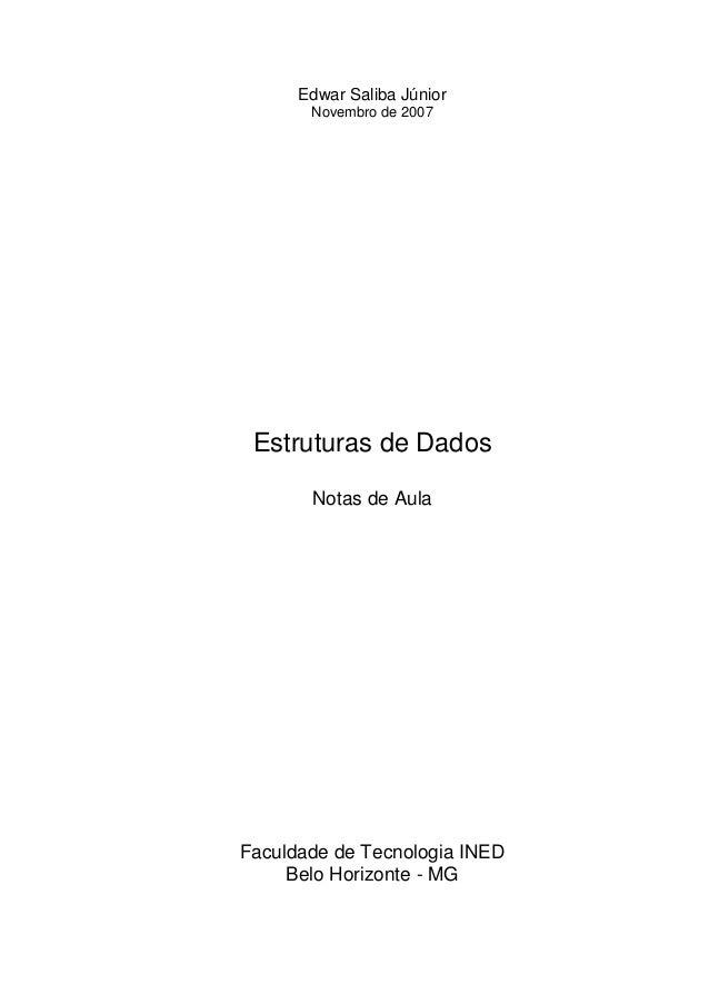 Edwar Saliba Júnior       Novembro de 2007 Estruturas de Dados       Notas de AulaFaculdade de Tecnologia INED     Belo Ho...
