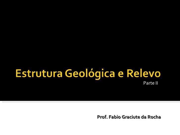 Parte IIProf. Fabio Graciute da Rocha