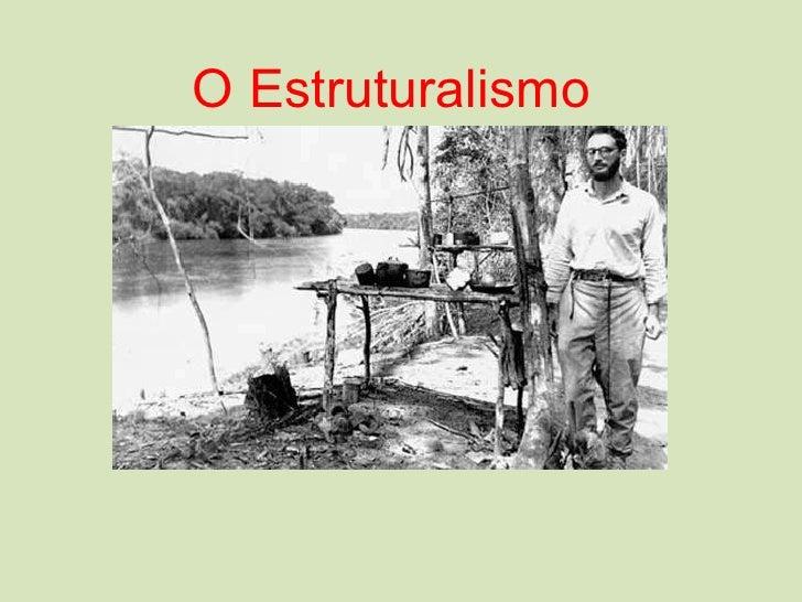 O Estruturalismo