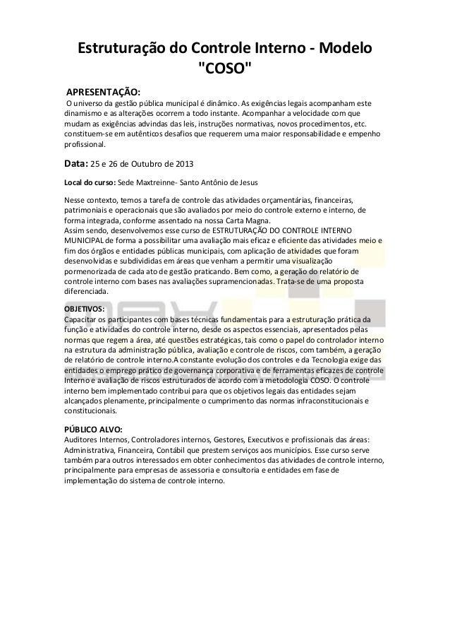 """Estruturação do Controle Interno - Modelo """"COSO"""" APRESENTAÇÃO: O universo da gestão pública municipal é dinâmico. As exigê..."""