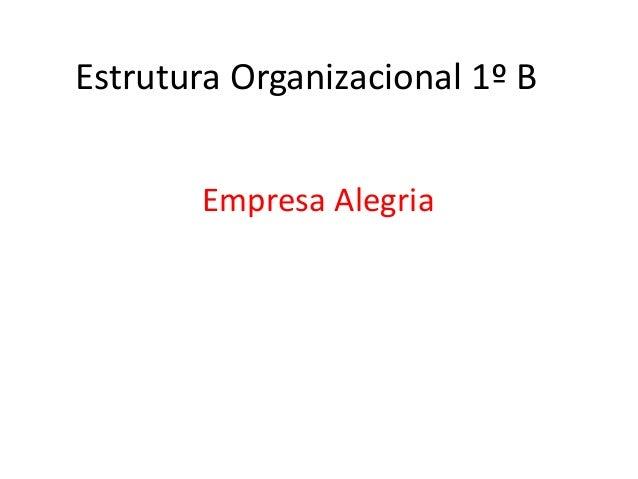 Estrutura Organizacional 1º B Empresa Alegria