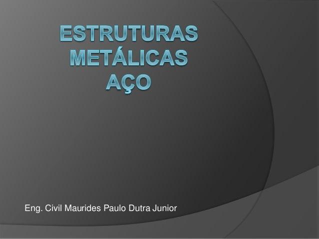 Eng. Civil Maurides Paulo Dutra Junior