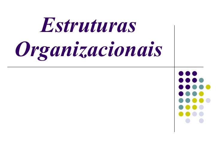 Estruturas Organizacionais