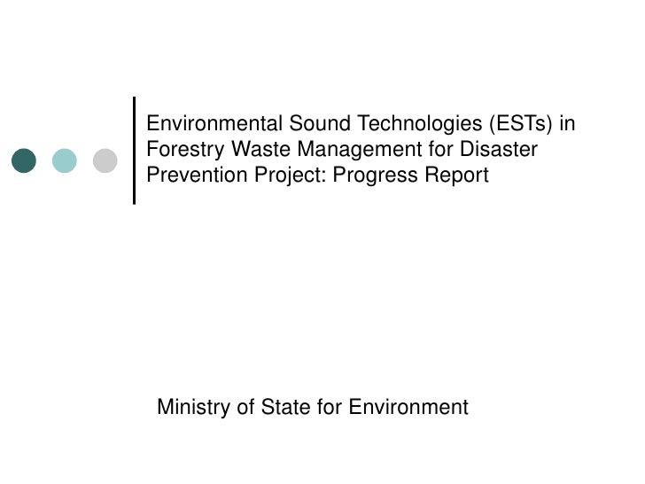 EnvironmentalSoundTechnologies(ESTs)in ForestryWasteManagementforDisaster PreventionProject:ProgressReport   ...