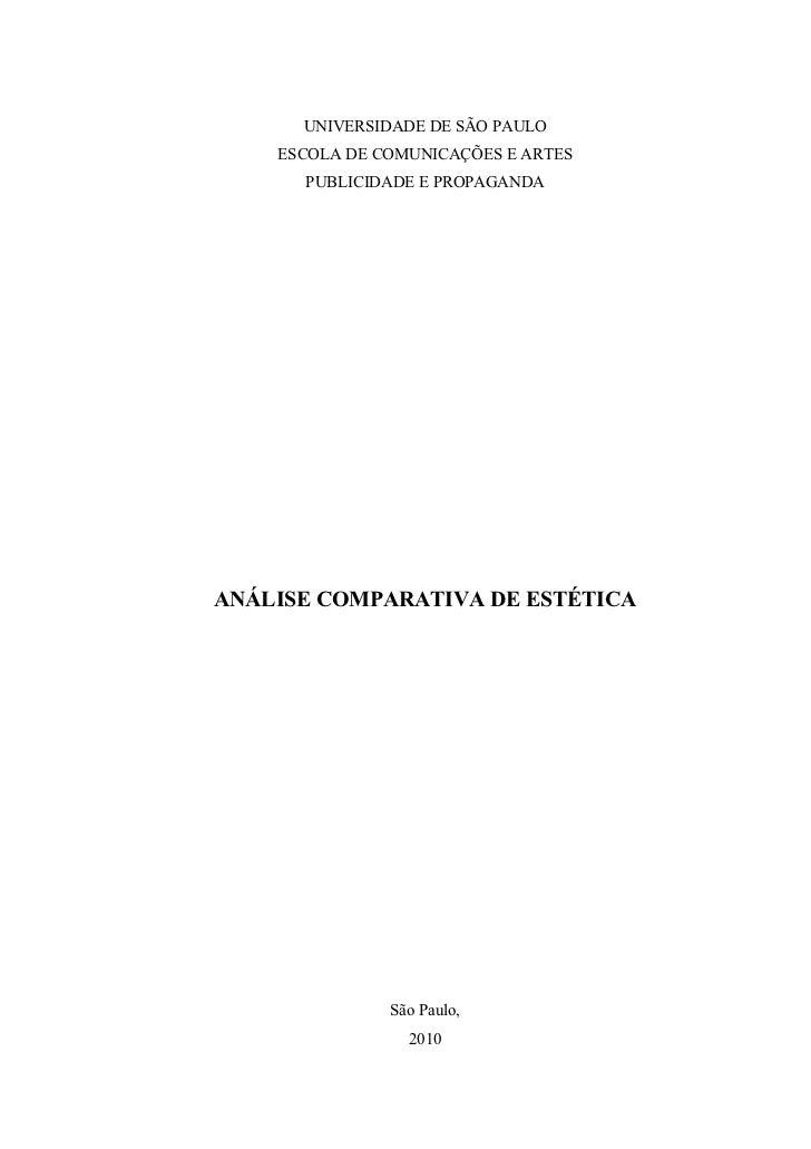 UNIVERSIDADE DE SÃO PAULO    ESCOLA DE COMUNICAÇÕES E ARTES      PUBLICIDADE E PROPAGANDAANÁLISE COMPARATIVA DE ESTÉTICA  ...