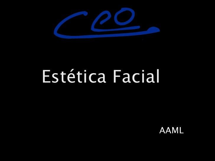 !     Estética Facial                AAML