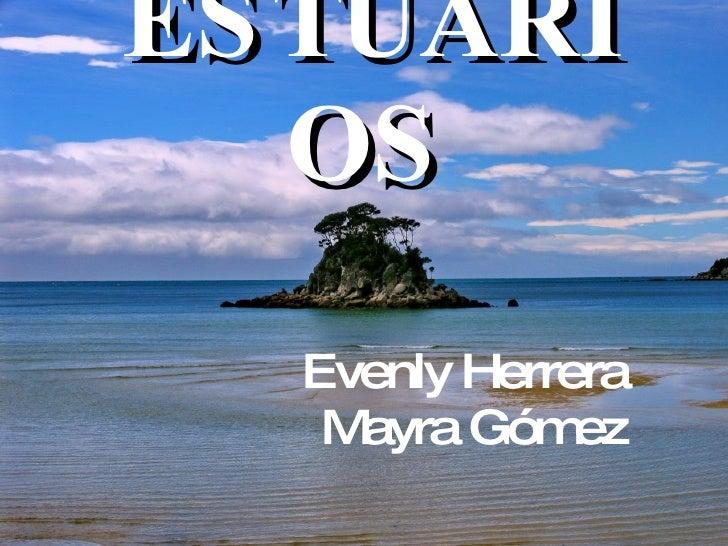 ESTUARIOS Evenly Herrera Mayra Gómez