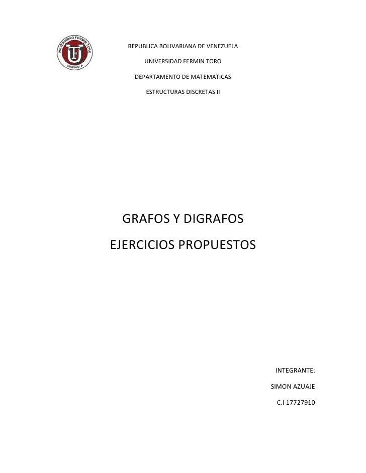 REPUBLICA BOLIVARIANA DE VENEZUELA       UNIVERSIDAD FERMIN TORO    DEPARTAMENTO DE MATEMATICAS       ESTRUCTURAS DISCRETA...