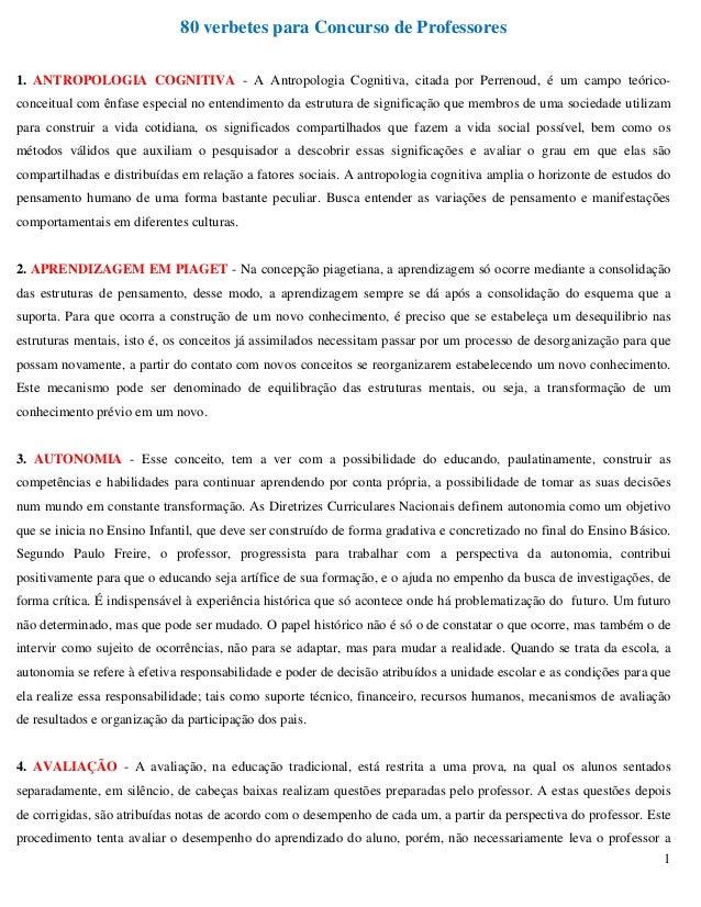 1 80 verbetes para Concurso de Professores 1. ANTROPOLOGIA COGNITIVA - A Antropologia Cognitiva, citada por Perrenoud, é u...
