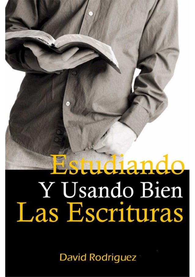 EstudiandoY Usando BienLas EscriturasDavid RodriguezV. Mercedes, San LuisArgentinaJunio, 2012Se autoriza la distribución d...