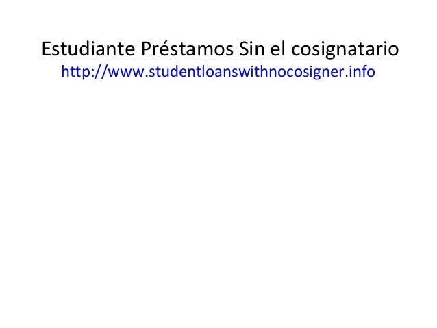 Estudiante Préstamos Sin el cosignatario http://www.studentloanswithnocosigner.info