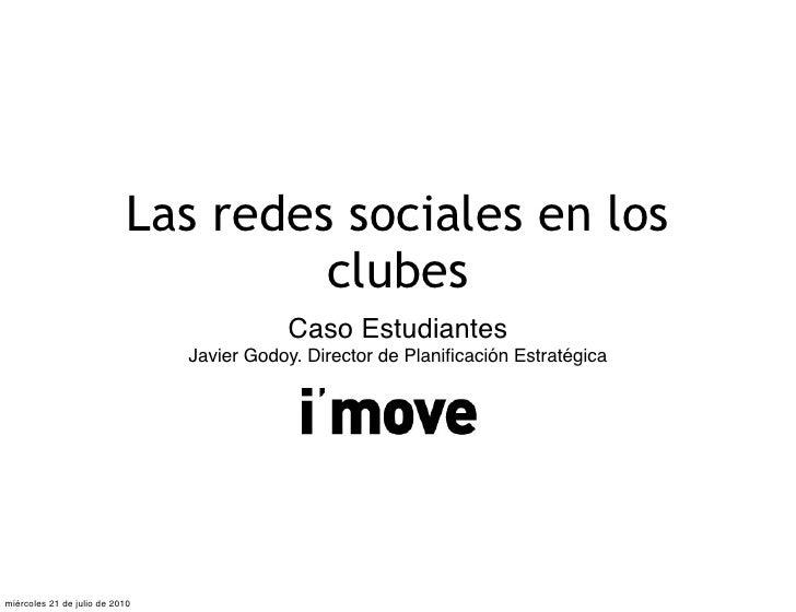 Las redes sociales en los                                      clubes                                            Caso Estu...