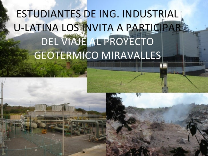 ESTUDIANTES DE ING. INDUSTRIAL U-LATINA LOS INVITA A PARTICIPAR  DEL VIAJE AL PROYECTO GEOTERMICO MIRAVALLES