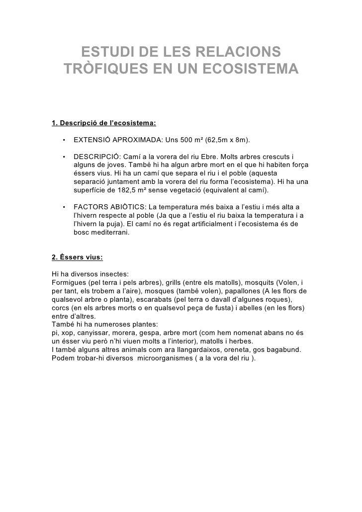 ESTUDI DE LES RELACIONS    TRÒFIQUES EN UN ECOSISTEMA   1. Descripció de l'ecosistema:     •   EXTENSIÓ APROXIMADA: Uns 50...