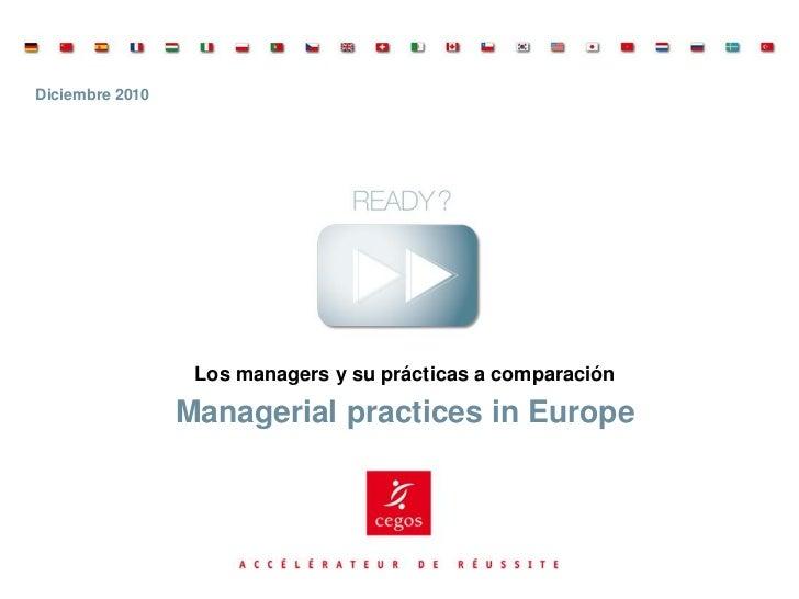 Diciembre 2010                  Los managers y su prácticas a comparación                 Managerial practices in Europe