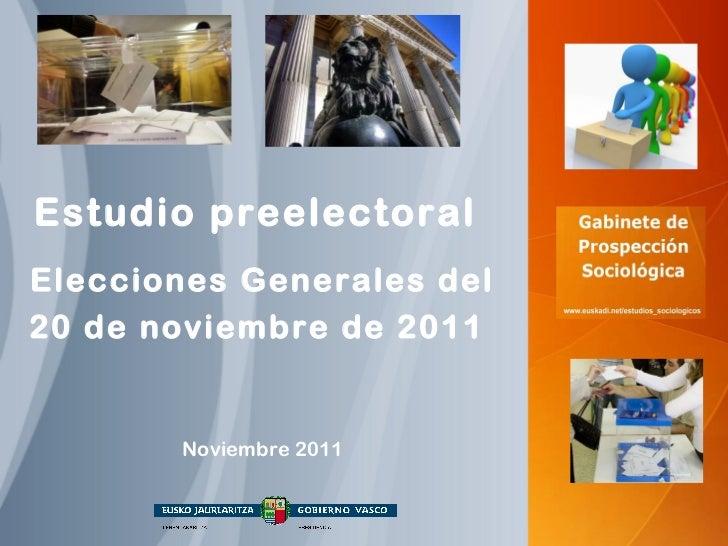 Estudio preelectoral   Elecciones Generales del 20 de noviembre de 2011   Noviembre 2011
