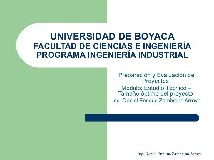UNIVERSIDAD DE BOYACA FACULTAD DE CIENCIAS E INGENIERÍA PROGRAMA INGENIERÍA INDUSTRIAL Preparación y Evaluación de Proyect...
