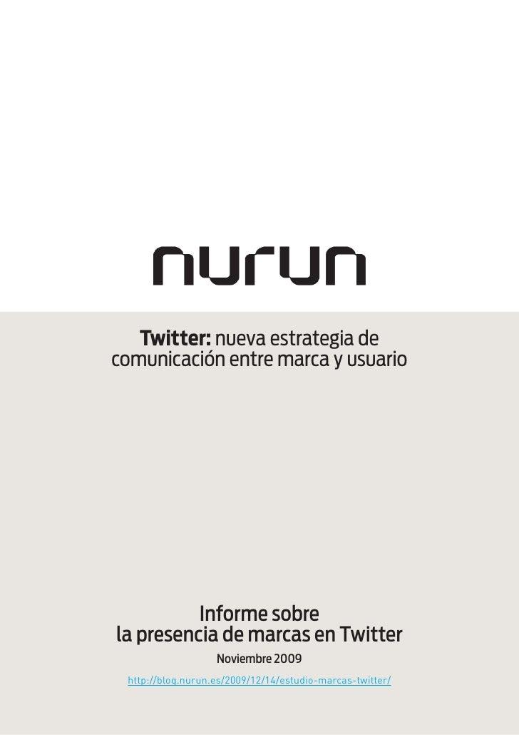 Twitter: nueva estrategia de comunicación entre marca y usuario               Informe sobre la presencia de marcas en Twit...