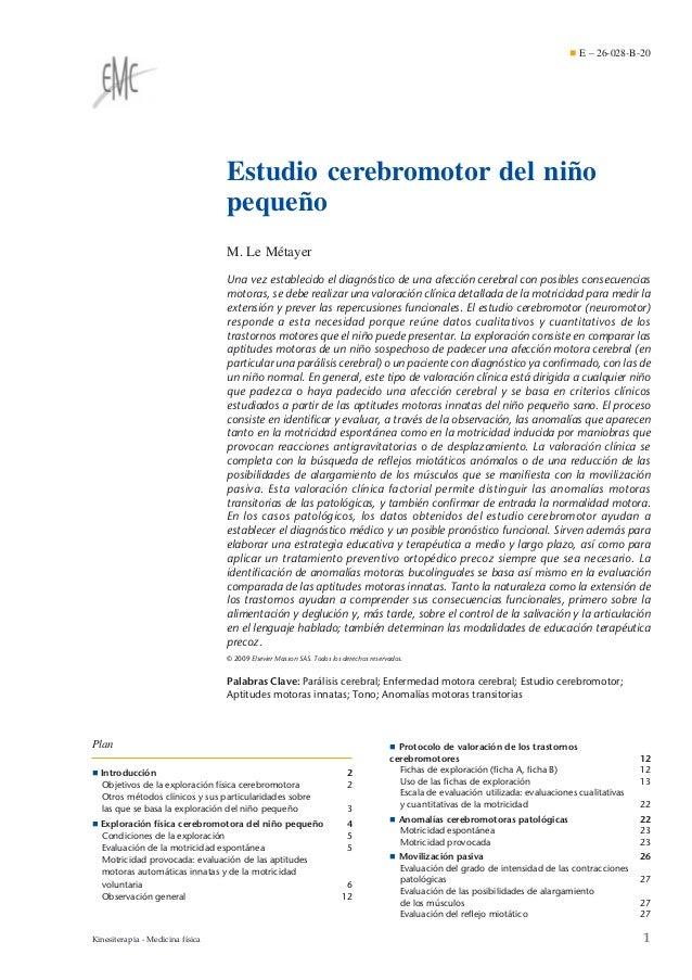 ¶ E – 26-028-B-20  Estudio cerebromotor del niño pequeño M. Le Métayer Una vez establecido el diagnóstico de una afección ...