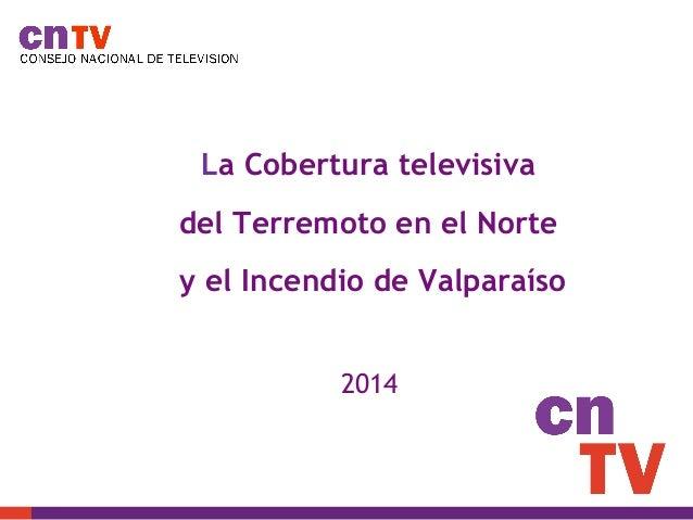 Estudio CNTV terremoto en el norte e incendio en Valparaíso