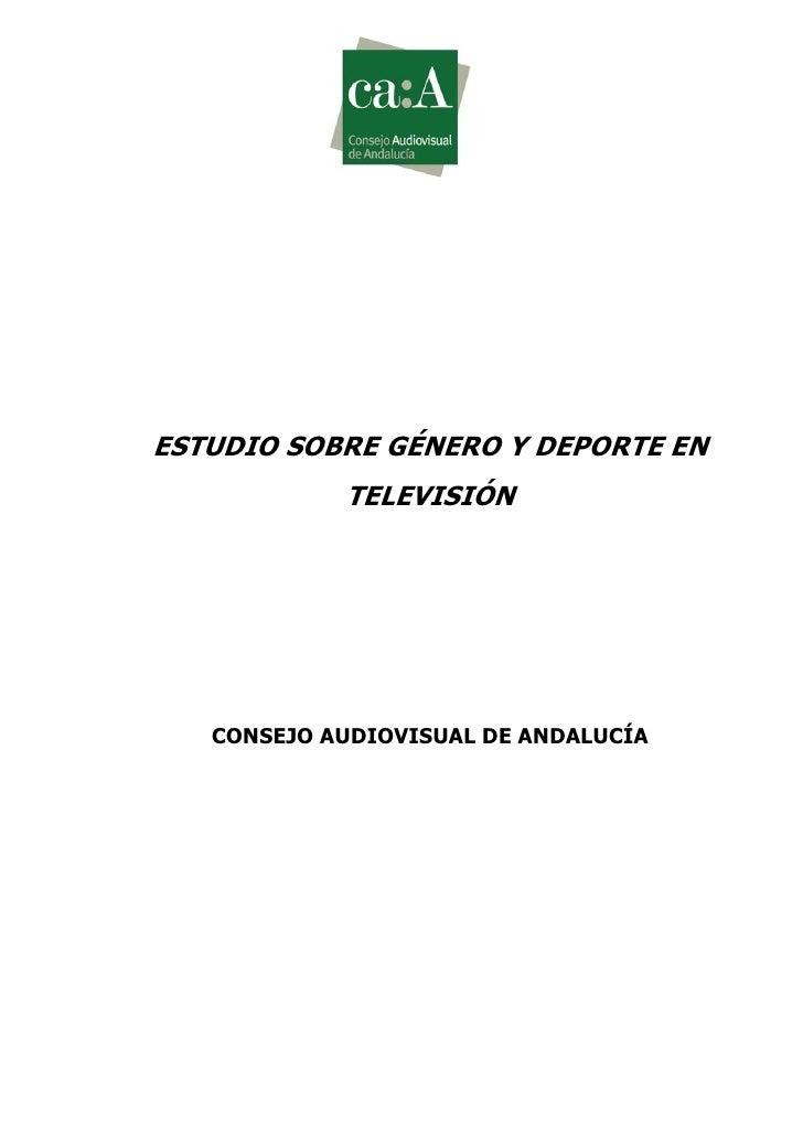 ESTUDIO SOBRE GÉNERO Y DEPORTE EN             TELEVISIÓN        CONSEJO AUDIOVISUAL DE ANDALUCÍA