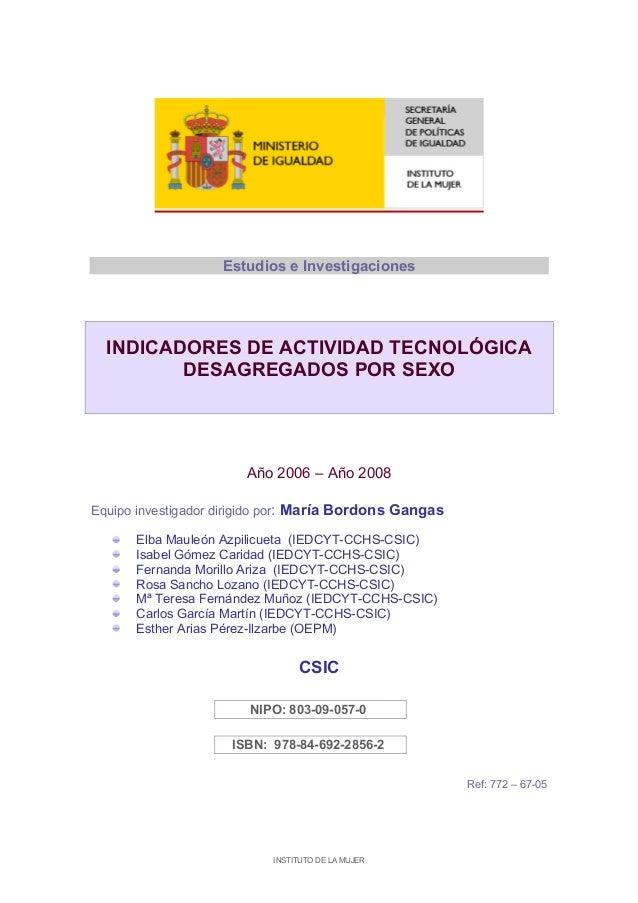 INSTITUTO DE LA MUJEREstudios e InvestigacionesINDICADORES DE ACTIVIDAD TECNOLÓGICADESAGREGADOS POR SEXOAño 2006 – Año 200...