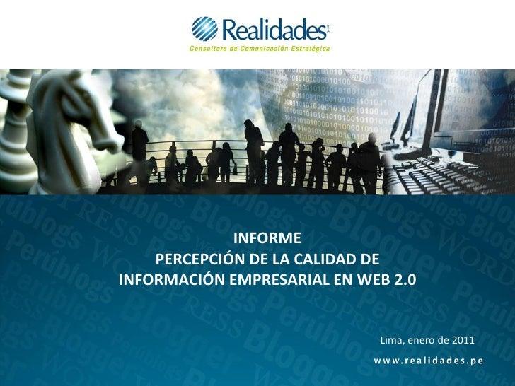 INFORME    PERCEPCIÓN DE LA CALIDAD DEINFORMACIÓN EMPRESARIAL EN WEB 2.0                             Lima, enero de 2011