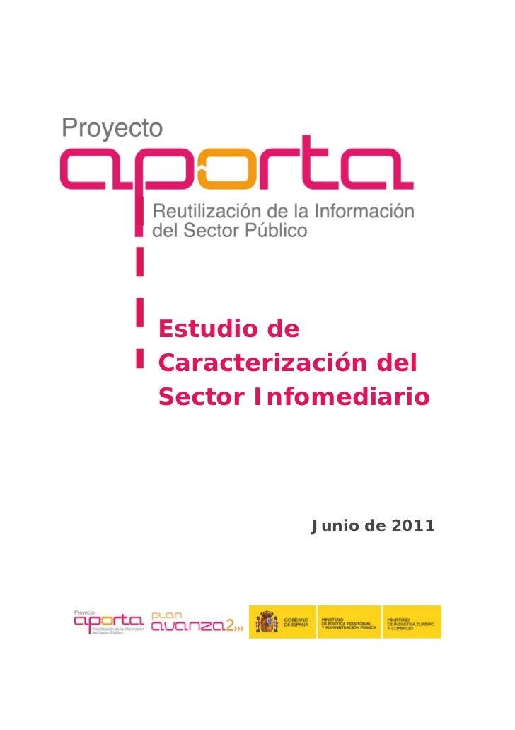 Estudio de    Caracterización del    Sector Infomediario              Junio de 2011