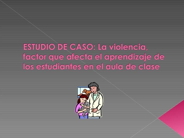 la violencia  y el aprendizaje de los estudiantes
