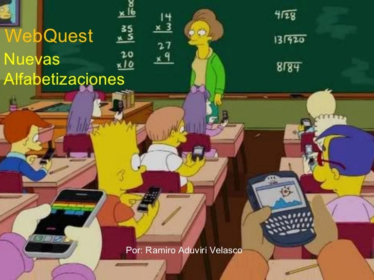 Por: Ramiro Aduviri Velasco WebQuest Nuevas Alfabetizaciones