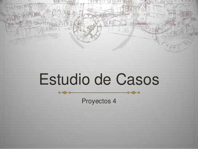 Estudio de Casos Proyectos 4