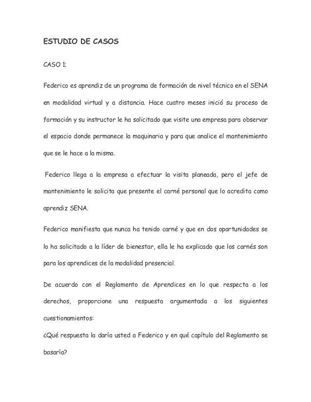 ESTUDIO DE CASOS CASO 1; Federico es aprendiz de un programa de formación de nivel técnico en el SENA en modalidad virtual...