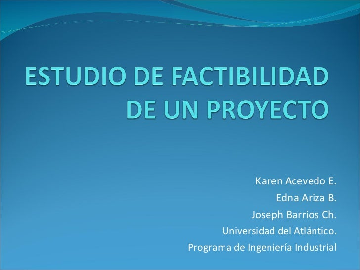 Karen Acevedo E. Edna Ariza B. Joseph Barrios Ch. Universidad del Atlántico. Programa de Ingeniería Industrial