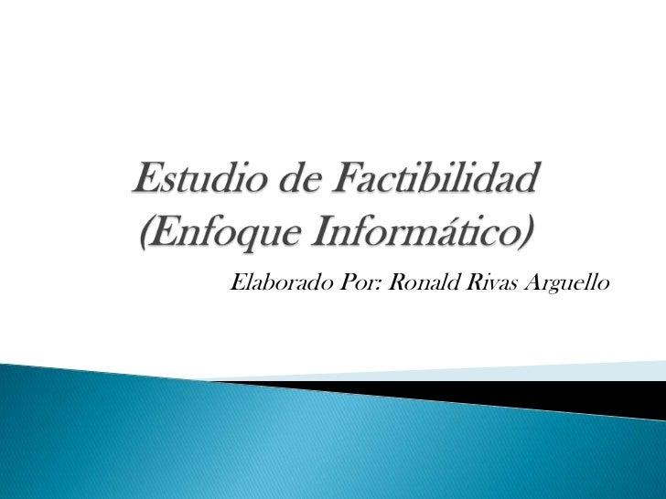 Estudio de factibilidad técnica  (enfoque informático)