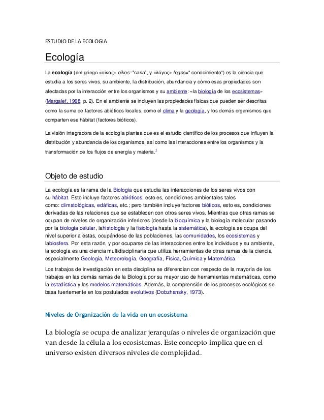 """ESTUDIO DE LA ECOLOGIAEcologíaLa ecología (del griego «οίκος» oikos=""""casa"""", y «λóγος» logos="""" conocimiento"""") es la ciencia..."""