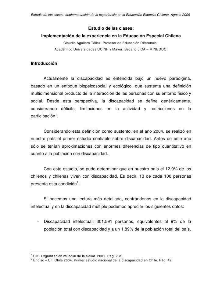 Estudio de las clases: Implementación de la experiencia en la Educación Especial Chilena. Agosto 2009                     ...