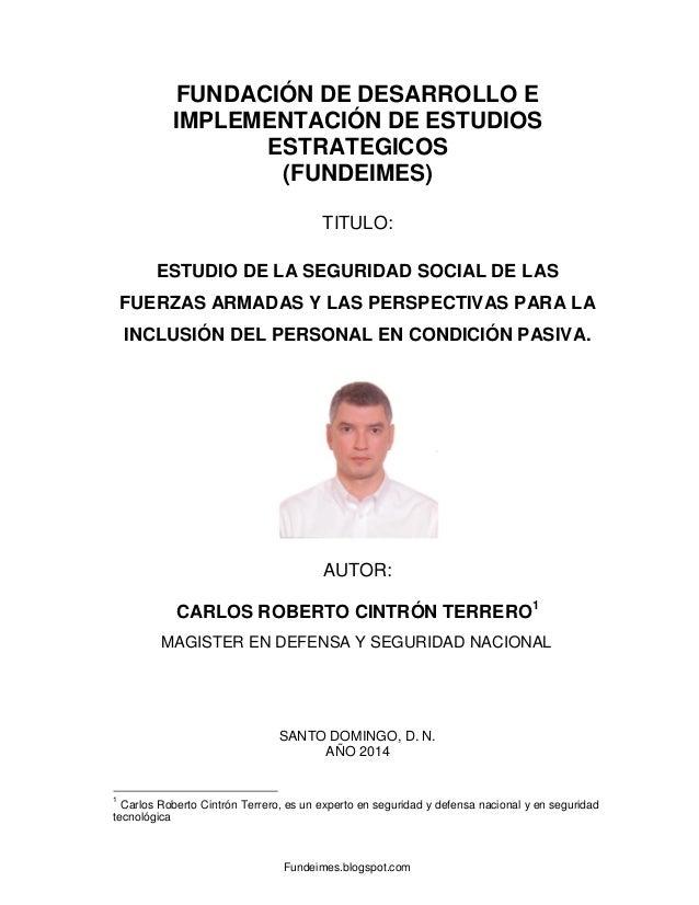 Fundeimes.blogspot.com FUNDACIÓN DE DESARROLLO E IMPLEMENTACIÓN DE ESTUDIOS ESTRATEGICOS (FUNDEIMES) TITULO: ESTUDIO DE LA...